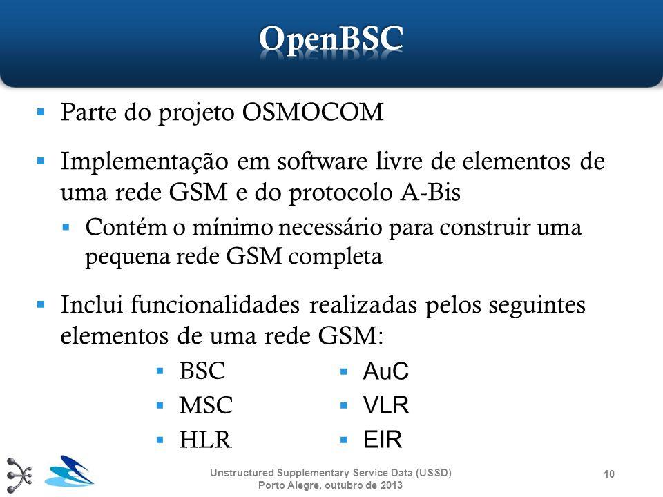  Parte do projeto OSMOCOM  Implementação em software livre de elementos de uma rede GSM e do protocolo A-Bis  Contém o mínimo necessário para const