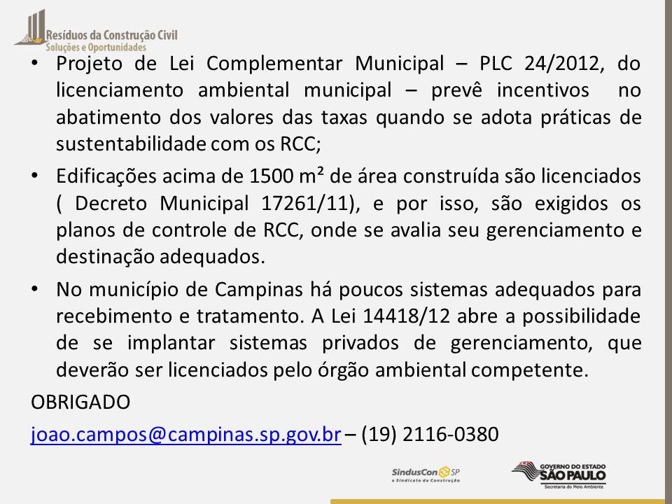 Projeto de Lei Complementar Municipal – PLC 24/2012, do licenciamento ambiental municipal – prevê incentivos no abatimento dos valores das taxas quand