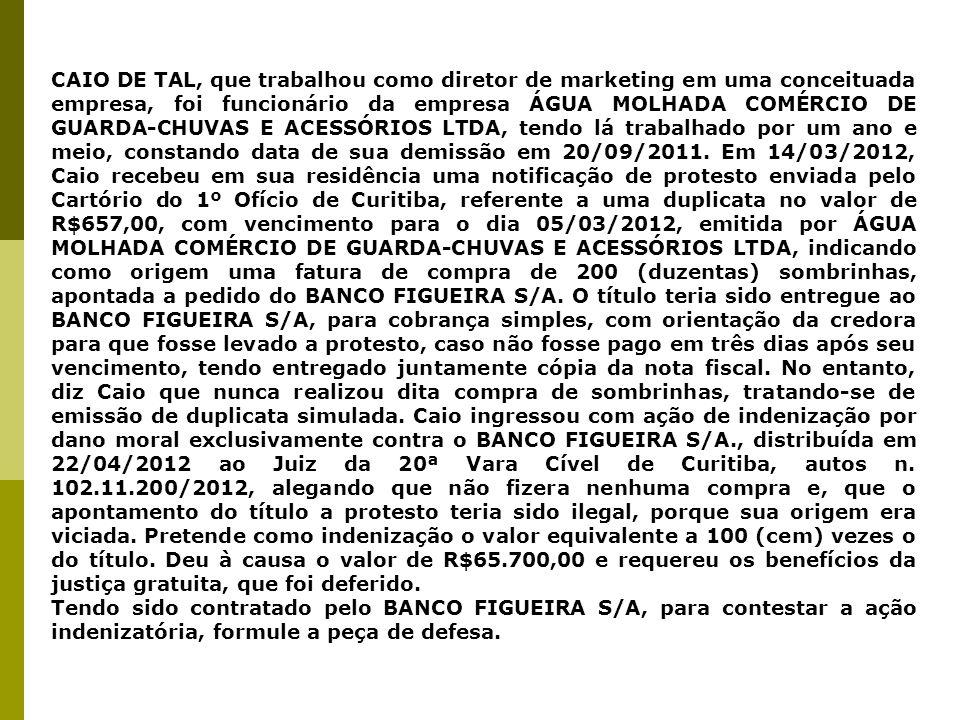 CAIO DE TAL, que trabalhou como diretor de marketing em uma conceituada empresa, foi funcionário da empresa ÁGUA MOLHADA COMÉRCIO DE GUARDA-CHUVAS E A