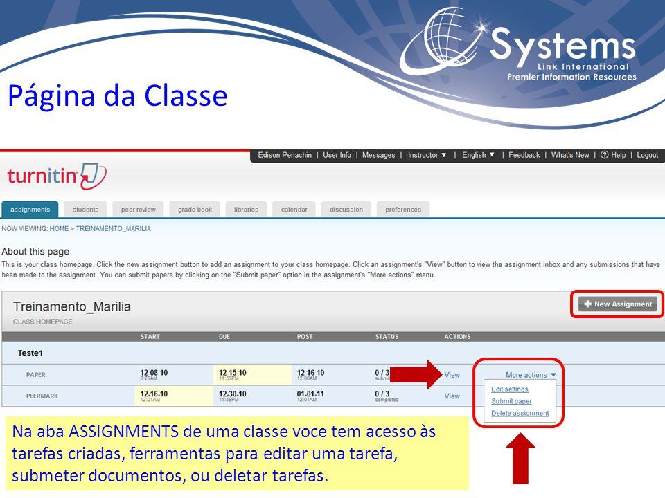 Página da Classe Na aba ASSIGNMENTS de uma classe voce tem acesso às tarefas criadas, ferramentas para editar uma tarefa, submeter documentos, ou dele