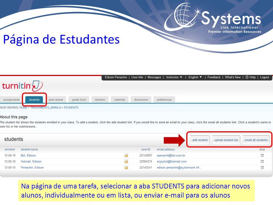 Página de Estudantes Na página de uma tarefa, selecionar a aba STUDENTS para adicionar novos alunos, individualmente ou em lista, ou enviar e-mail para os alunos