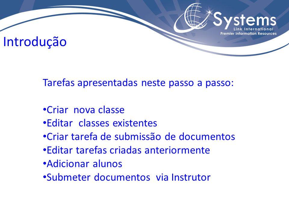 Tarefas apresentadas neste passo a passo: Criar nova classe Editar classes existentes Criar tarefa de submissão de documentos Editar tarefas criadas a