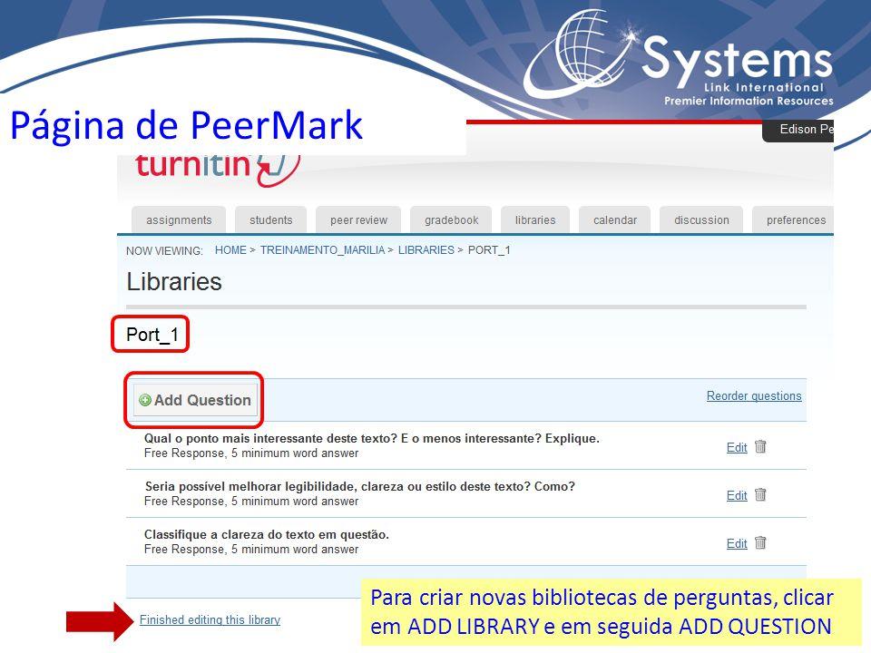 Página de PeerMark Para criar novas bibliotecas de perguntas, clicar em ADD LIBRARY e em seguida ADD QUESTION