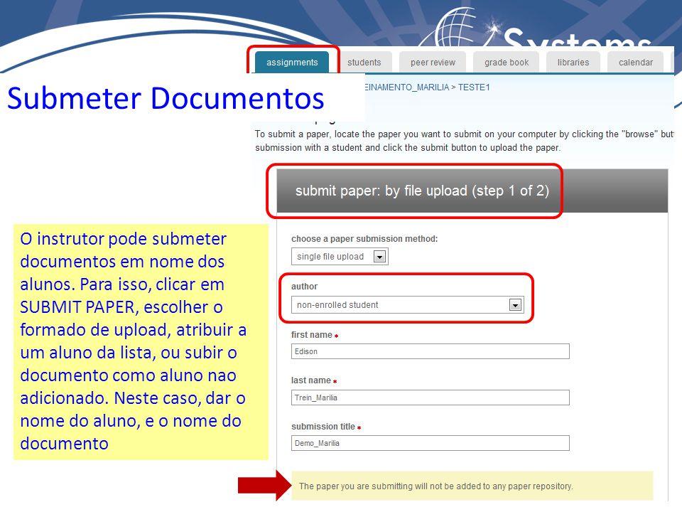 Submeter Documentos O instrutor pode submeter documentos em nome dos alunos. Para isso, clicar em SUBMIT PAPER, escolher o formado de upload, atribuir