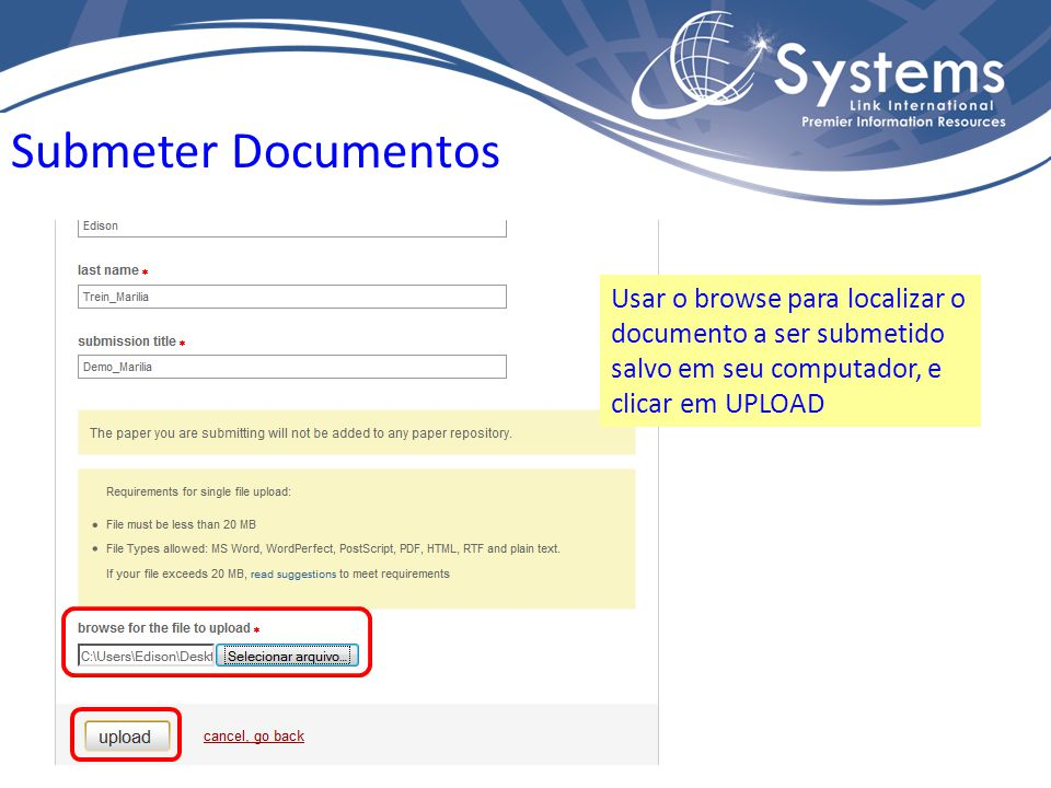 Submeter Documentos Usar o browse para localizar o documento a ser submetido salvo em seu computador, e clicar em UPLOAD