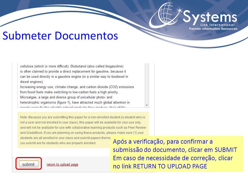 Submeter Documentos Após a verificação, para confirmar a submissão do documento, clicar em SUBMIT Em caso de necessidade de correção, clicar no link RETURN TO UPLOAD PAGE