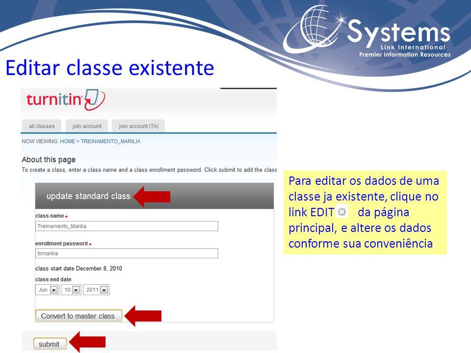 Editar classe existente Para editar os dados de uma classe ja existente, clique no link EDIT da página principal, e altere os dados conforme sua conveniência