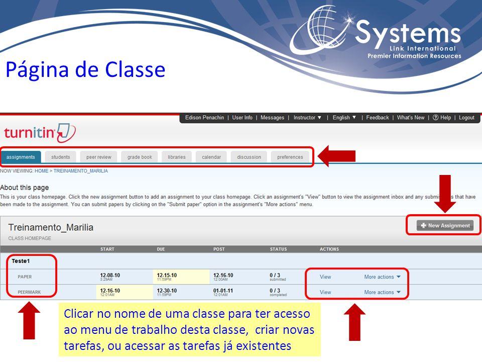 Página de Classe Clicar no nome de uma classe para ter acesso ao menu de trabalho desta classe, criar novas tarefas, ou acessar as tarefas já existentes