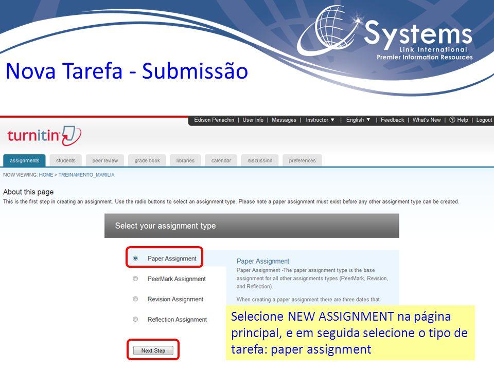 Nova Tarefa - Submissão Selecione NEW ASSIGNMENT na página principal, e em seguida selecione o tipo de tarefa: paper assignment