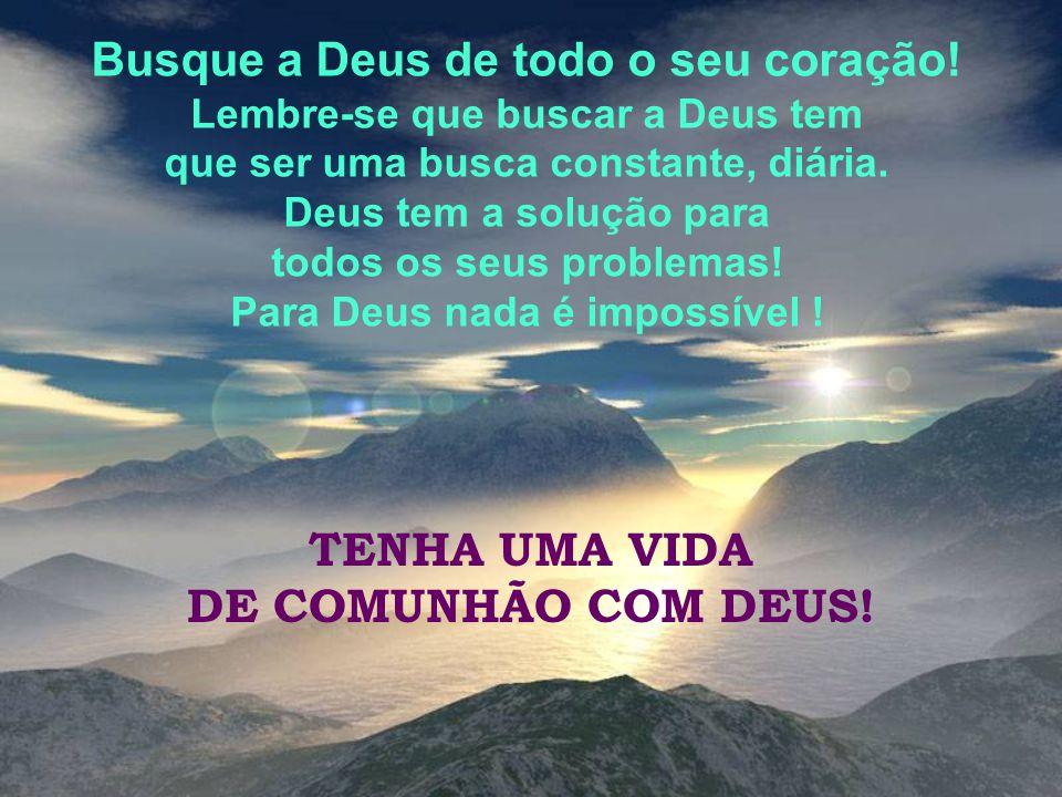 """Se estiveres triste, chore! Alivia a alma! Jamais deixe que a tristeza tome conta de você! Jesus fala: """"ALEGRA-TE! TENDE BOM ÂNIMO QUE EU SOU CONTIGO!"""