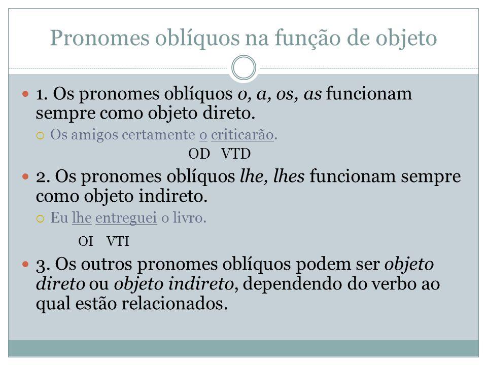 Pronomes oblíquos na função de objeto 1.