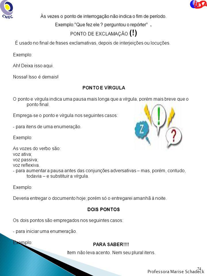 73 PARA SABER!!!!! Cuidado nessa arapuca do português: as palavras paroxítonas terminadas em -n recebem acento gráfico, mas as terminadas em -ns não r