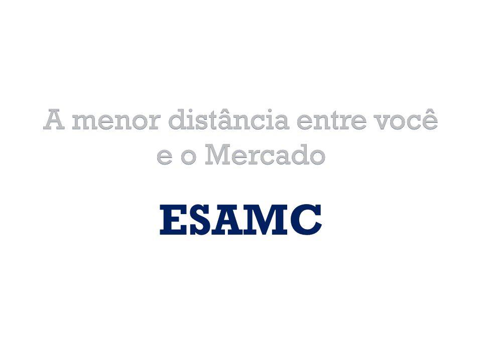 A menor distância entre você e o Mercado ESAMC A menor distância entre você e o Mercado