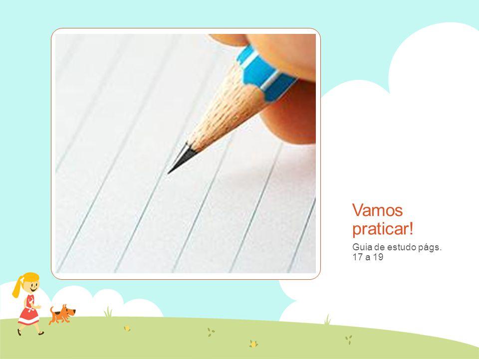 Guia de estudo págs. 17 a 19 Vamos praticar!