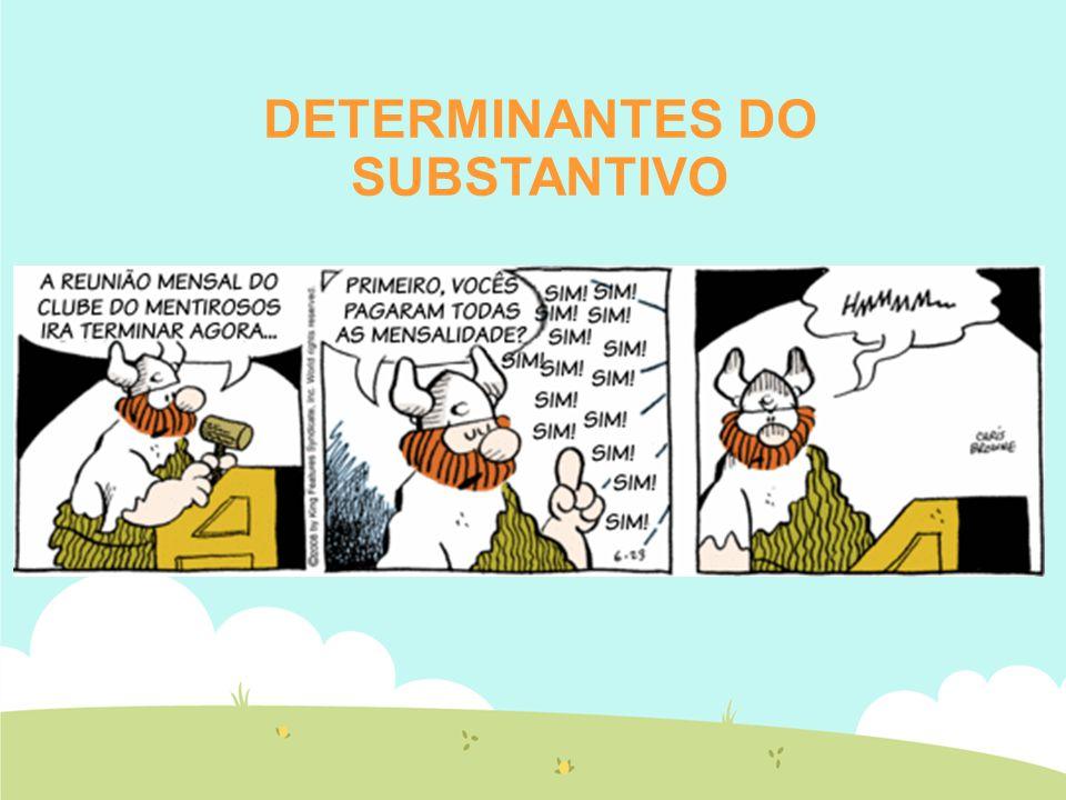 DETERMINANTES DO SUBSTANTIVO