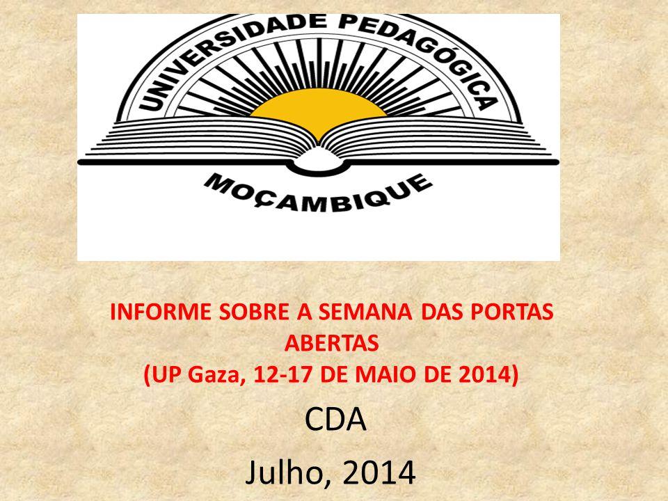 INFORME SOBRE A SEMANA DAS PORTAS ABERTAS (UP Gaza, 12-17 DE MAIO DE 2014) CDA Julho, 2014