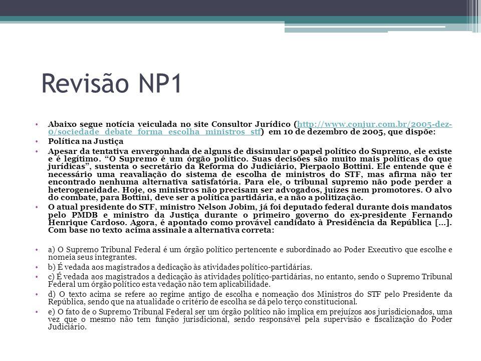 Revisão NP1 Abaixo segue notícia veiculada no site Consultor Jurídico (http://www.conjur.com.br/2005-dez- 0/sociedade_debate_forma_escolha_ministros_s