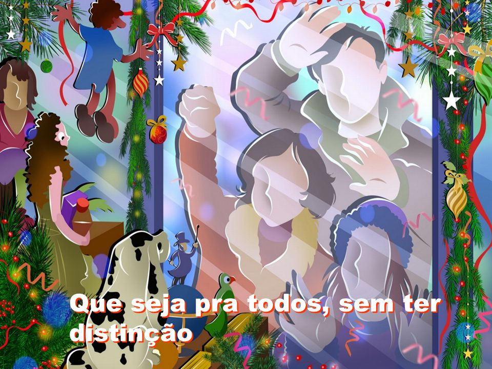 Que o Natal comece no seu coração Que o Natal comece no seu coração