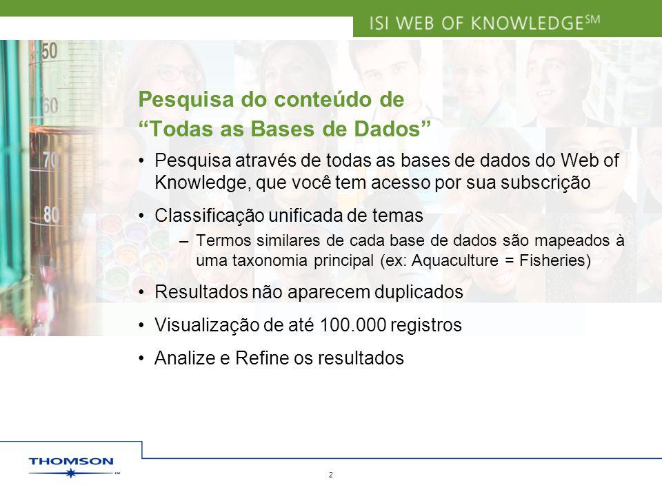 """Copyright 2006 Thomson Corporation 2 Pesquisa do conteúdo de """"Todas as Bases de Dados"""" Pesquisa através de todas as bases de dados do Web of Knowledge"""
