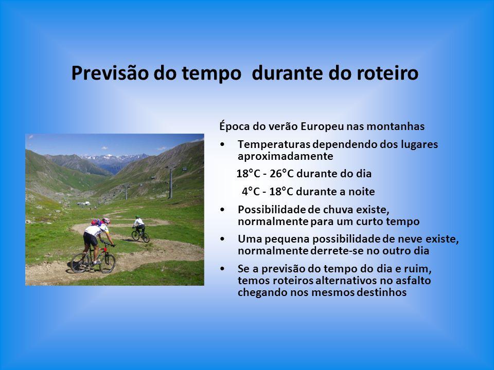 Época do verão Europeu nas montanhas Temperaturas dependendo dos lugares aproximadamente 18°C - 26°C durante do dia 4°C - 18°C durante a noite Possibi