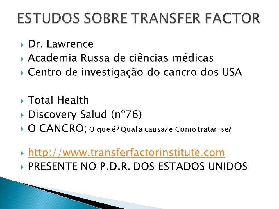  Dr. Lawrence  Academia Russa de ciências médicas  Centro de investigação do cancro dos USA  Total Health  Discovery Salud (nº76)  O CANCRO; O q