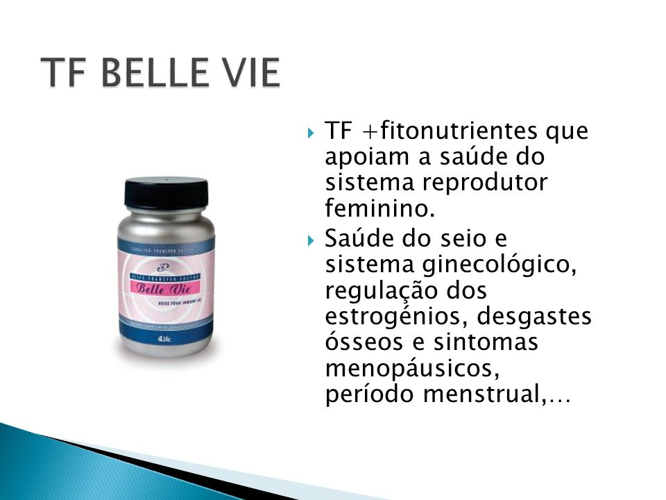  TF +fitonutrientes que apoiam a saúde do sistema reprodutor feminino.  Saúde do seio e sistema ginecológico, regulação dos estrogénios, desgastes ó