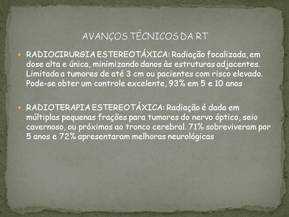 RADIOCIRURGIA ESTEREOTÁXICA: Radiação focalizada, em dose alta e única, minimizando danos às estruturas adjacentes. Limitada a tumores de até 3 cm ou
