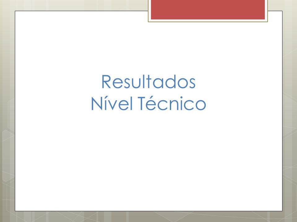 Resultados Nível Técnico