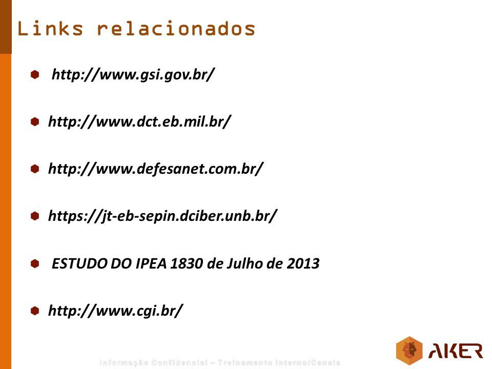 http://www.gsi.gov.br/ http://www.dct.eb.mil.br/ http://www.defesanet.com.br/ https://jt-eb-sepin.dciber.unb.br/ ESTUDO DO IPEA 1830 de Julho de 2013