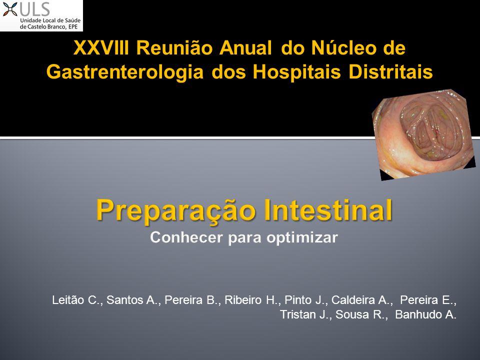 XXVIII Reunião Anual do Núcleo de Gastrenterologia dos Hospitais Distritais Leitão C., Santos A., Pereira B., Ribeiro H., Pinto J., Caldeira A., Perei