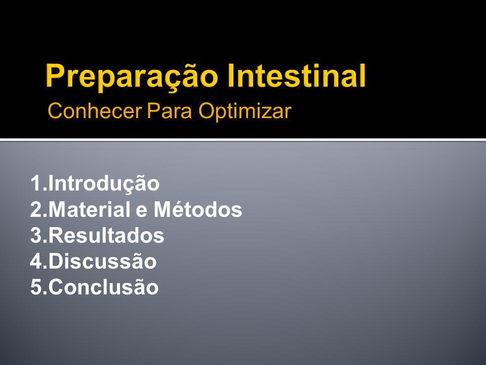 Conhecer Para Optimizar 1.Introdução 2.Material e Métodos 3.Resultados 4.Discussão 5.Conclusão