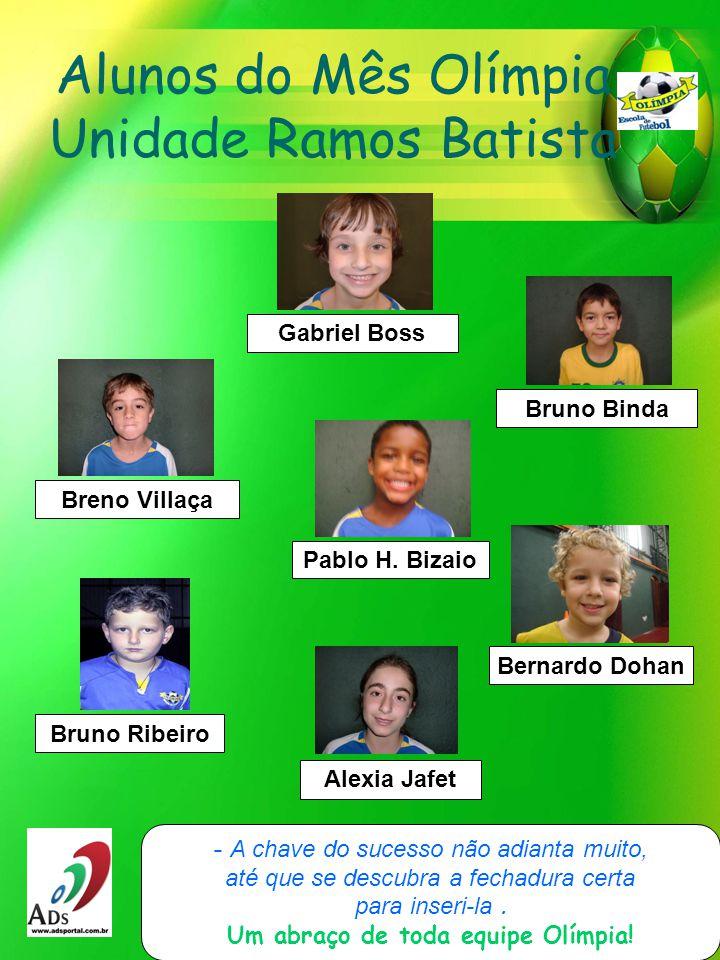 Alunos do Mês Olímpia Unidade Ramos Batista - A chave do sucesso não adianta muito, até que se descubra a fechadura certa para inseri-la.