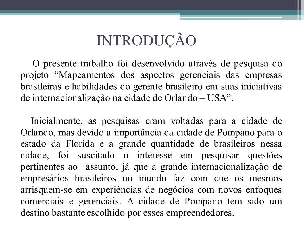 """INTRODUÇÃO O presente trabalho foi desenvolvido através de pesquisa do projeto """"Mapeamentos dos aspectos gerenciais das empresas brasileiras e habilid"""