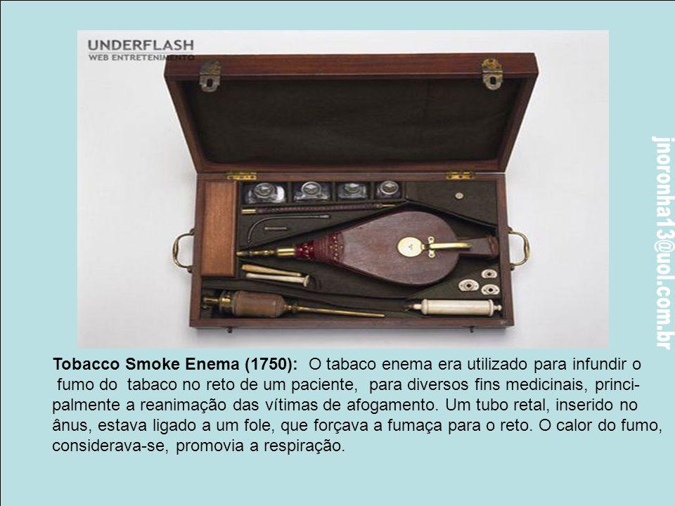 Boca Mordaça (1880): Este pedaço de madeira, em forma de parafuso, era inserido na boca do paciente anestesiado, para manter as vias aéreas abertas.