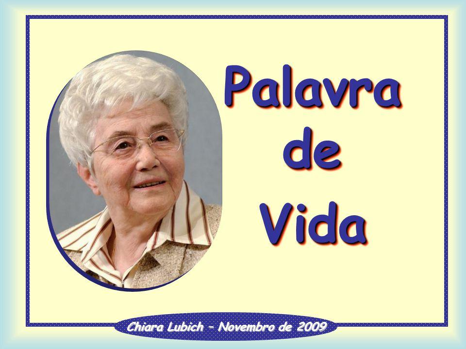 Palavra de Vida Vida Chiara Lubich – Novembro de 2009