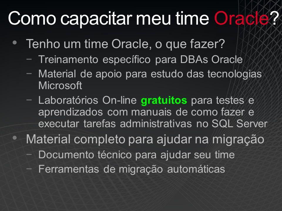 Tenho um time Oracle, o que fazer.
