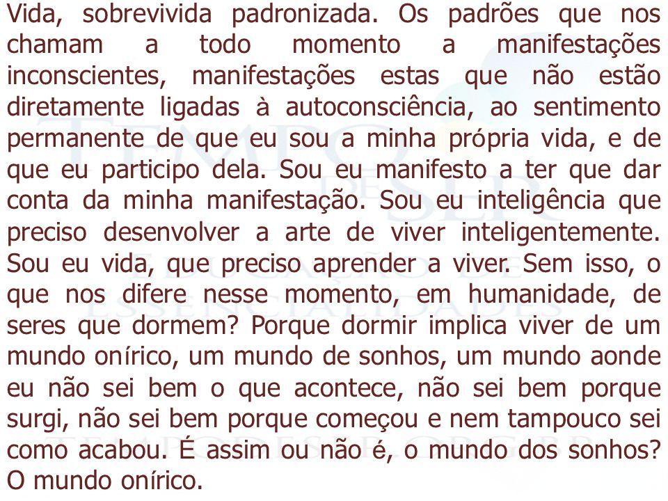 """"""" Adultecer é sair do mundo das ilusões para o mundo real """"."""