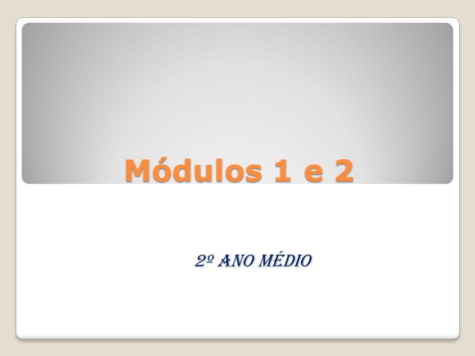 Módulos 1 e 2 2º ano Médio
