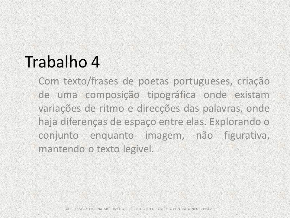 Trabalho 4 AEFC / ESFC :: OFICINA MULTIMÉDIA – B :: 2013/2014 :: ANDREIA FONTINHA Nº4 12ºHAV Com texto/frases de poetas portugueses, criação de uma co