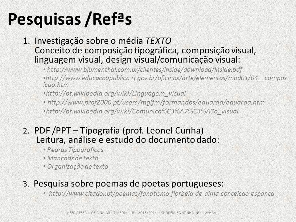 Pesquisas /Refªs 1.Investigação sobre o média TEXTO Conceito de composição tipográfica, composição visual, linguagem visual, design visual/comunicação