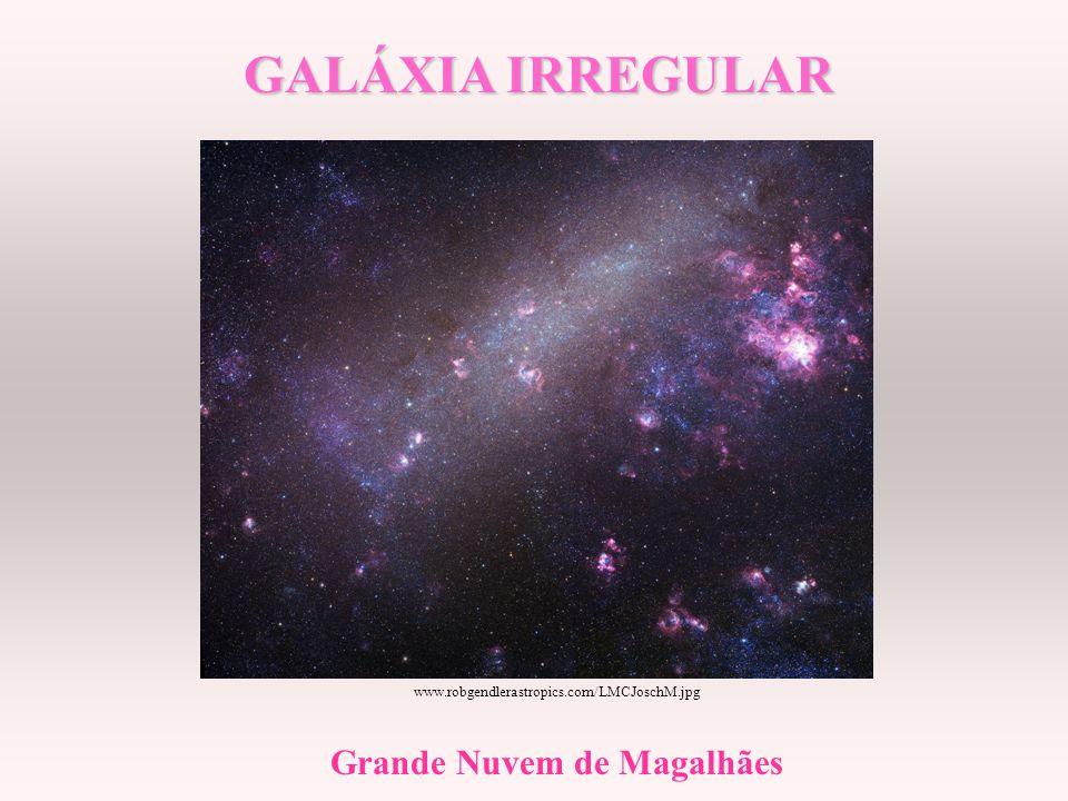 GALÁXIA IRREGULAR Grande Nuvem de Magalhães www.robgendlerastropics.com/LMCJoschM.jpg