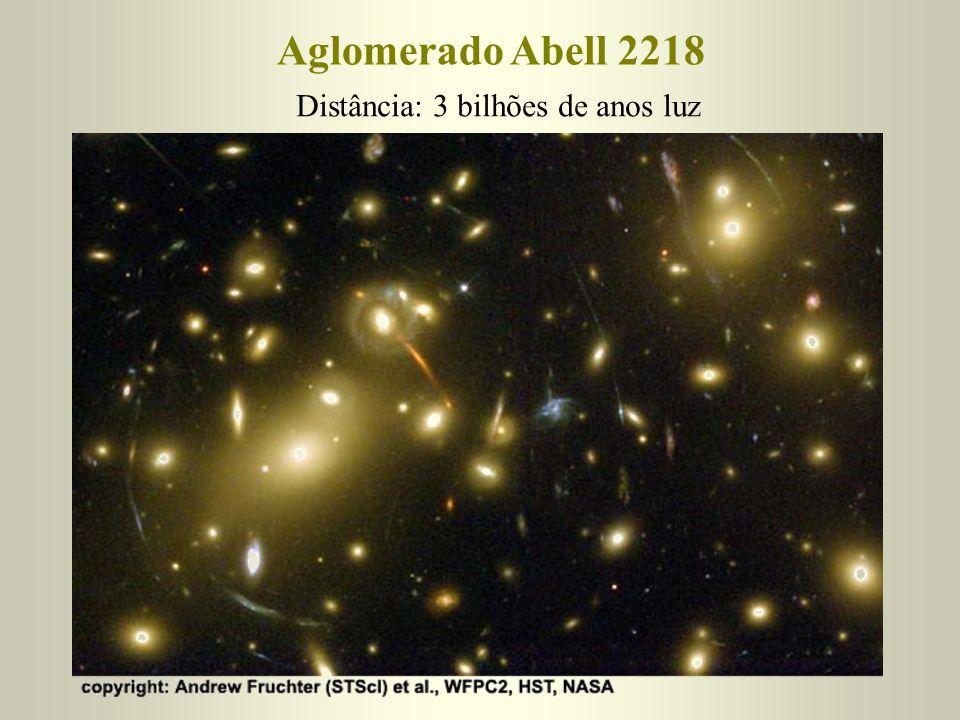 Aglomerado Abell 2218 Distância: 3 bilhões de anos luz