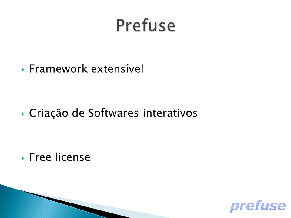  Framework extensível  Criação de Softwares interativos  Free license