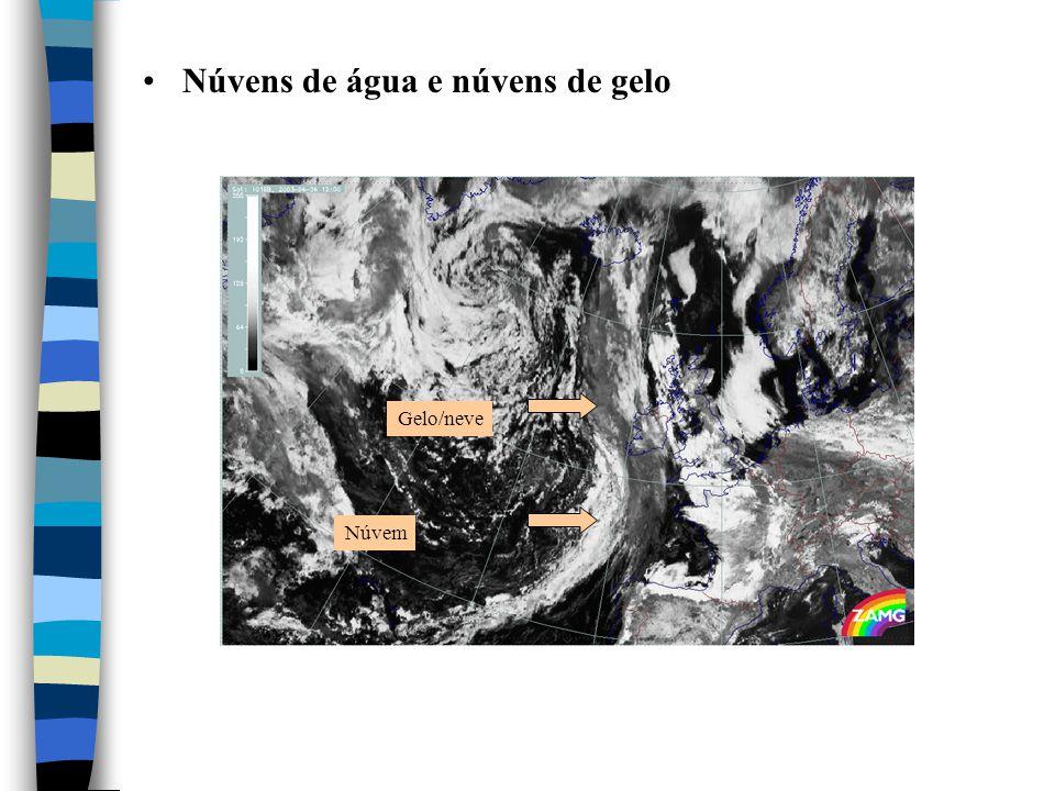 Núvens de água e núvens de gelo Gelo/neve Núvem