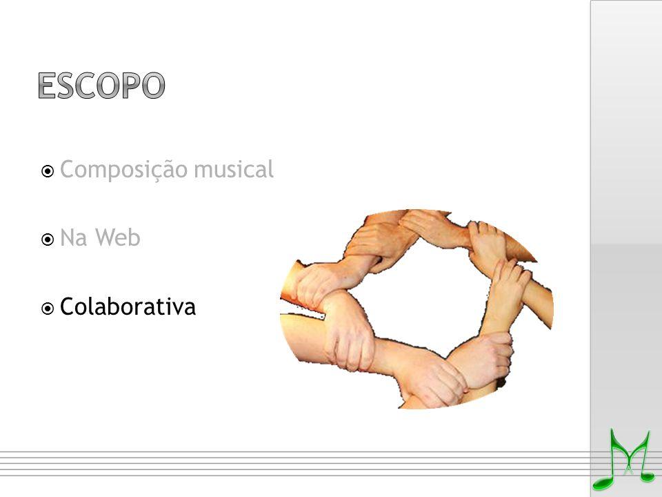  Composição musical  Na Web  Colaborativa