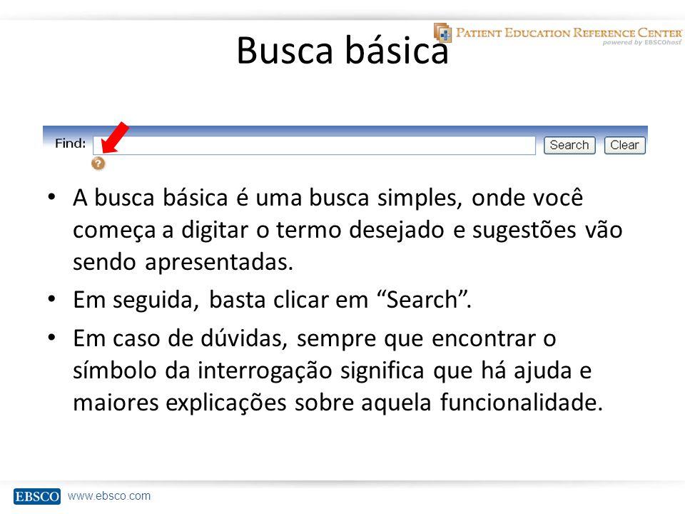 www.ebsco.com Busca básica A busca básica é uma busca simples, onde você começa a digitar o termo desejado e sugestões vão sendo apresentadas.