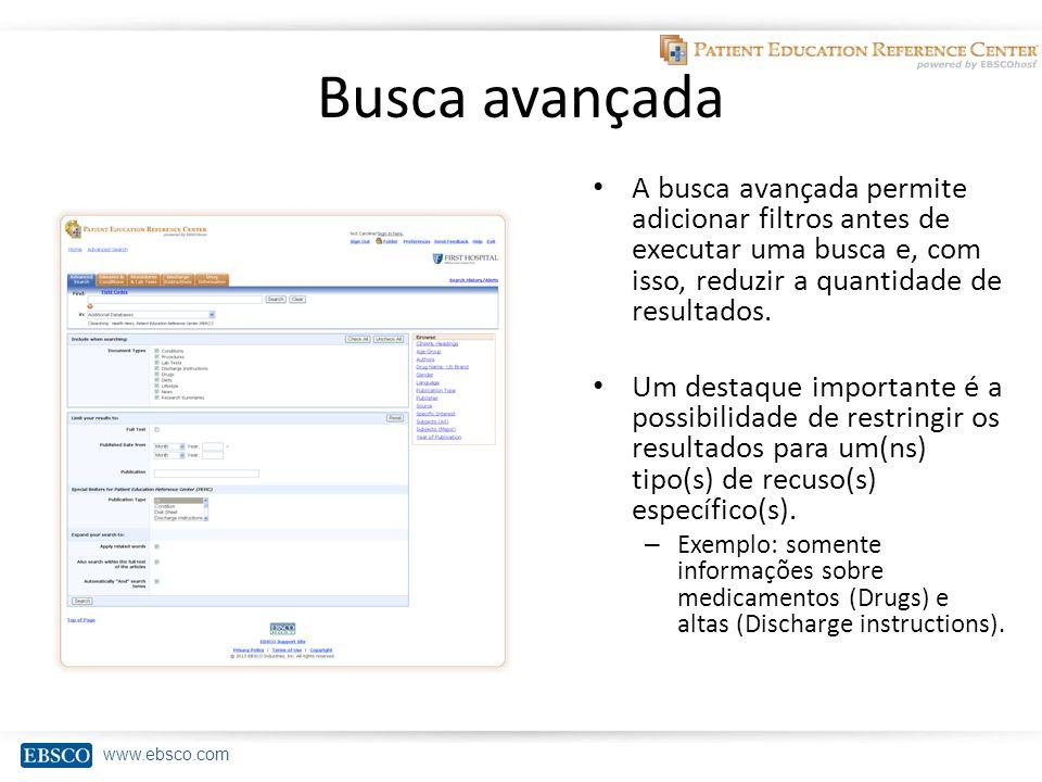 www.ebsco.com Busca avançada A busca avançada permite adicionar filtros antes de executar uma busca e, com isso, reduzir a quantidade de resultados.