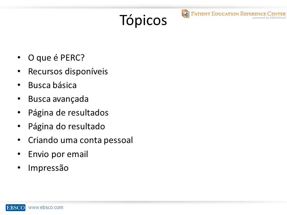 www.ebsco.com Tópicos O que é PERC.
