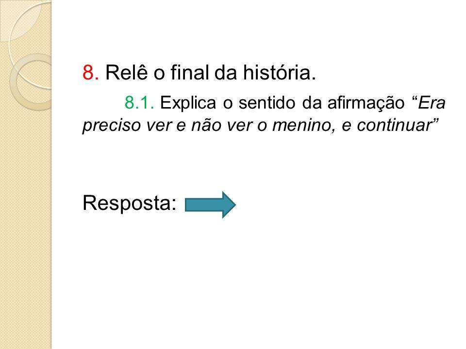 8.Relê o final da história. 8.1.