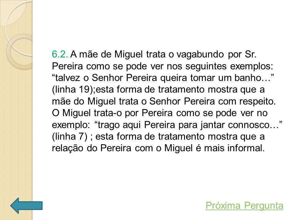 6.2.A mãe de Miguel trata o vagabundo por Sr.
